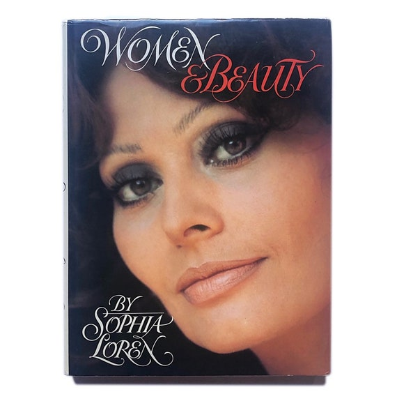 Women & Beauty, 1984. Sophia Loren's guide to beauty and living beautifully.