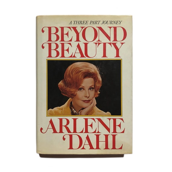 Signed copy of Beyond Beauty, by 1950s movie star and beauty expert Arlene Dahl, 1980.