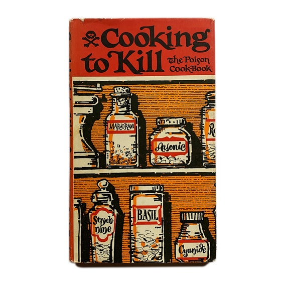 Cooking to Kill: The Poison Cookbook, 1951. Scarce.