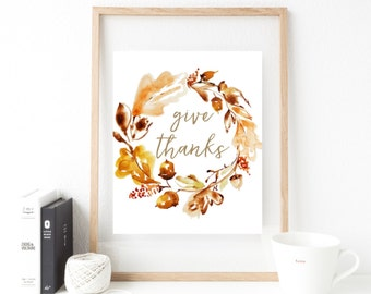 Give Thanks Digital Print 8x10, instant download, wall art design, printable, watercolor, decoration, fall decor, thanksgiving decoration