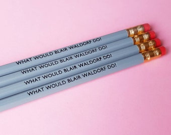 What would Blair Waldorf do?  Blair Waldorf pencils quote - Gossip girl slogan pencils school supplies stocking filler quirky stationery