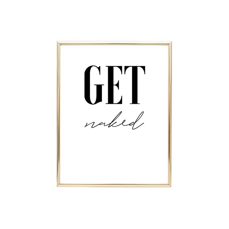 Get naked sign PRINTABLE art Bathroom prints Get naked image 0