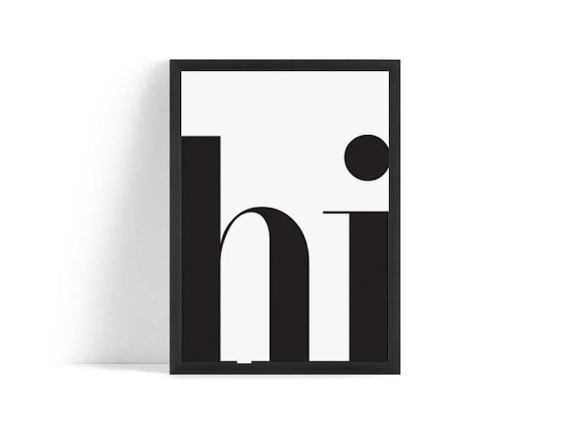Hi Print Modern Typography Print Black and White Printable image 0