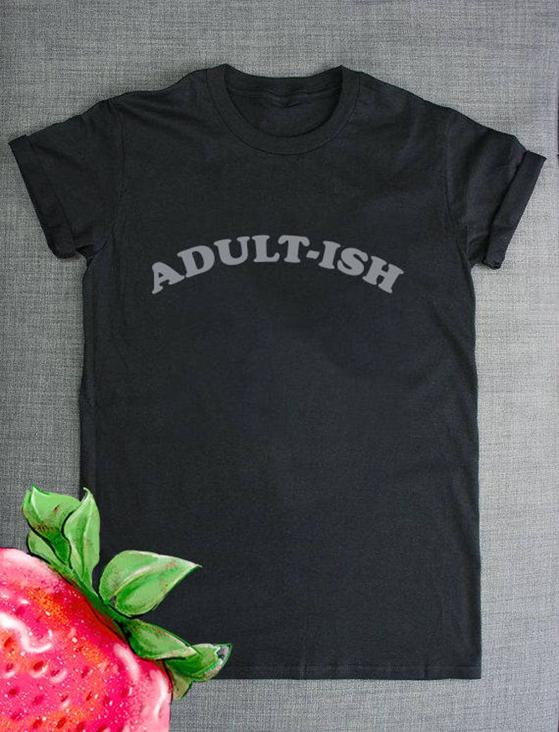 52029c759 ADULT-ISH tshirt adults t-shirt adult T-shirt funny womens or | Etsy