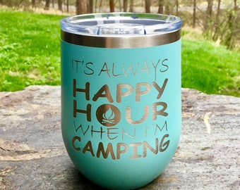 It's Always Happy Hour When I'm Camping Stemless Wine Glass - Insulated, Vacuum Sealed, Double Wall Tumbler - Cold For 24 Hours, Hot For 6 H