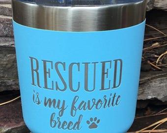 Rescued Is My Favorite Breed Tumbler - This Item Raises Money For Pet Rescues - Polar Camel 30oz Tumbler - Similar to Yeti/RTIC Tumbler