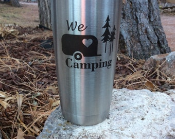 We Love Camping Tumbler - Insulated, Vacuum Sealed, Double Wall Tumbler - Similar to Yeti RTIC Tumbler- Cold 20 Hours Or Hot For 8 Hours