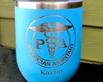 Stemless Wine Glass - Powder Coated Tumbler - Similar to Yeti Rambler - Physician Assistant