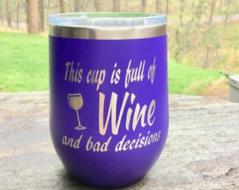 Wine And Bad Decisions Stemless Wine Glass - Insulated, Vacuum Sealed, Double Wall Tumbler - Cold For 24 Hours, Hot For 6 Ho