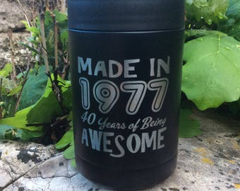 40 Years Of Awesome Can Cooler - Insulated, Vacuum Sealed, Double Wall - Sweat Free design- Holds Bottles Or Cans