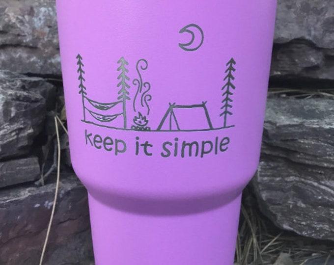 Keep It Simple Tumbler  - Similar to Yeti/RTIC Tumbler -