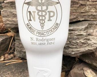 Nurse Practitioner RTIC Powder Coated Tumbler - Similar to Yeti Rambler -