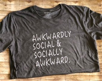 Awkwardly Social and Socially Awkward tshirt