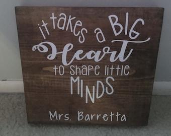 It takes a big heart - teacher sign