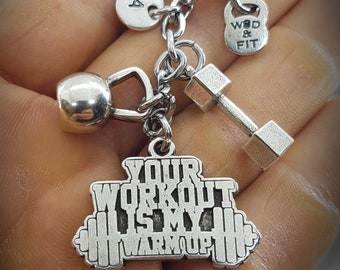 Your Workout is My Warm Up Gym - Gift Keychain - Motivation Gift - Exercise gift - Gym gifts - Weight lifting - Motivation quotes -Wod & Fit
