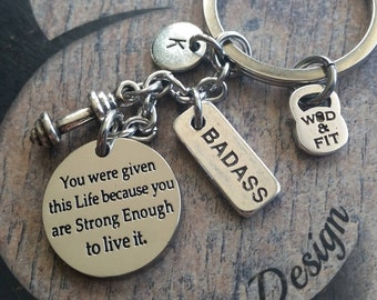 Keychain You were given this Life because you are Strong Enough to live it Dumbbell,Initial Letter & Motivation,Gym,Sport,Fitmom,Fit Girl