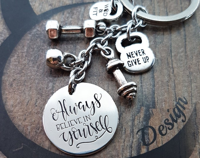 Keychain Always Believe in Yourself,Dumbbell,Barbell,Kettlebell & Your Motivational Word.Gym Gifts,Bodybuilding,Fitness,Motivational gifts