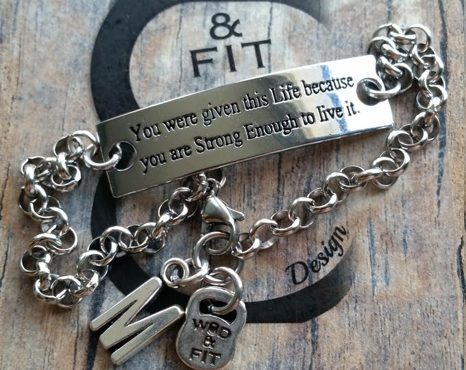 Motivational Bracelet You were given this Life because you are Strong Enough to live it Initial Fitness Jewelry Fitmom Fit Girl Wod and Fit