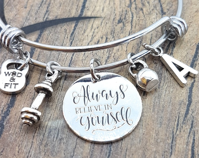 Always Believe in Yourself Bracelet,Barbell,Kettlebell & Initial Letter.Fitness,Motivational Gift,Gym Gifts,Womans Gifts,Inspirational Gift