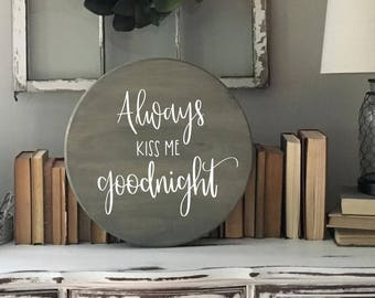 Always Kiss Me Goodnight - Wood Sign