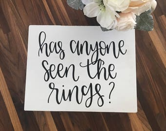 Has Anyone Seen The Rings? - Wood Sign
