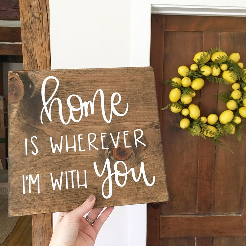 Home Is Wherever I'm With You  Wood Sign image 0