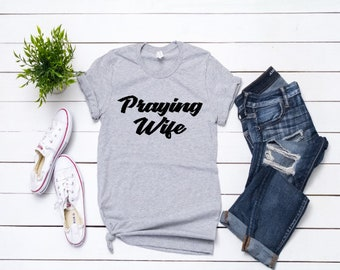 fa1bb187e7bb Wifey Tee - Praying Wife Shirt - Marriage Tshirt - Bride to Be - Wife Gift  - Christian Apparel - Proverbs 31 - Anniversary Gift - Ministry