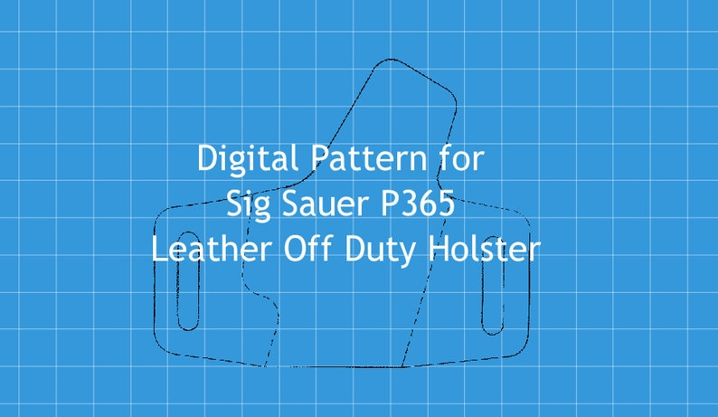 Pattern for Sig Sauer P365 Leather Off Duty Holster, Download PDF