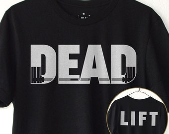 DEAD | LIFT: T-Shirt - Deadlift / Gym / Workout / Lift / Train / Bodybuilding / Powerlifting / Weightlifting