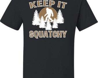 0585e4f0 Adult Keep It Squatchy Bigfoot Sasquatch T-Shirt