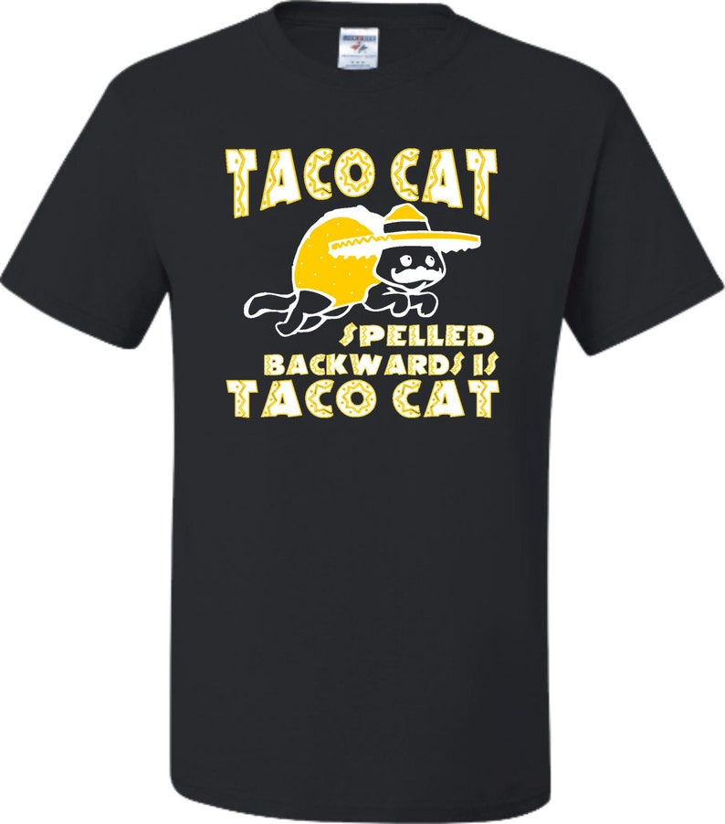 Adult Taco Cat Spelled Backwards Is Taco Cat T-Shirt Masswerks Store