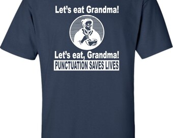 Adult Let's Eat Grandma Punctuation Saves Lives T-Shirt