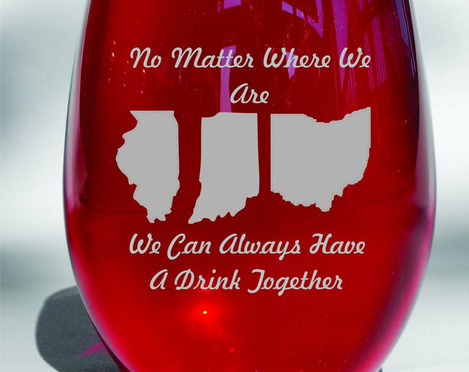 """Deep Engraved """"No Matter Where We Are, We Can Always Have A Drink Together"""" Custom Personalized Long Distant Friendship Wine Glass"""