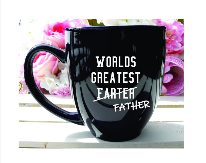 World's Greatest Farter Father Mug, Gift for Dad, Father's Day Mug Gift, Gift for Him, Funny Mug, Birthday Gift for Him