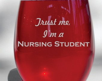 Deep Engraved Dishwasher Safe Funny Trust Me, I'm a Nursing Student Choice of Wine Glass, Whiskey Glass, Glass Coffee Mug, Champagne Flute