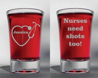 Deep Engraved Nurses Need Shots Too Personalized Etched Shot Glass
