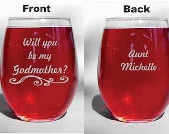 "Deep Engraved Dishwasher Safe Personalized Custom ""Will You Be My Godmother?"" Wine Glass, Whiskey Glass, Glass Coffee Mug, Champagne Flute"
