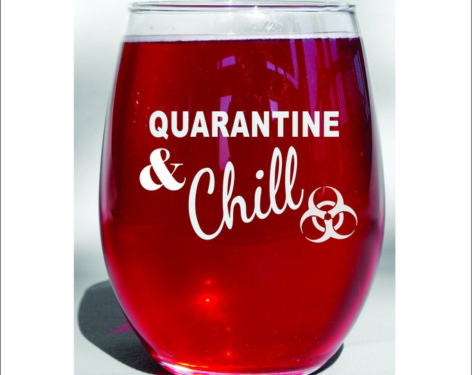 Quarantine and chill Wine Glass, 2020, Pandemic Glass Social Distancing Wine Glass, Quarantine Wine Glass, Funny Wine Glass, Quarantine