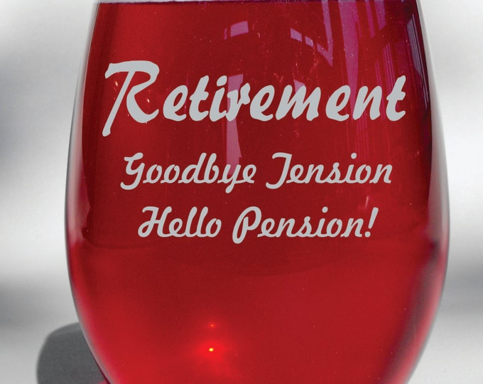 Deep Engraved Retirement Goodbye Tension, Hello Pension! Choice of Wine Glass, Whiskey Glass, Glass Coffee Mug, Champ Flute