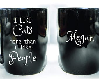 Deep Engraved Dishwasher Safe I Like Cats More Than I Like People Ceramic Coffee Mug, Funny Cat Mug, Cat Lover Gift, Kitty Gift, Cat mugs