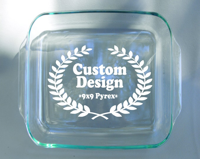 Custom Designed - Personalized - Engraved 9x9 Pyrex Dish and Free Red Lid - Your Choice of Design