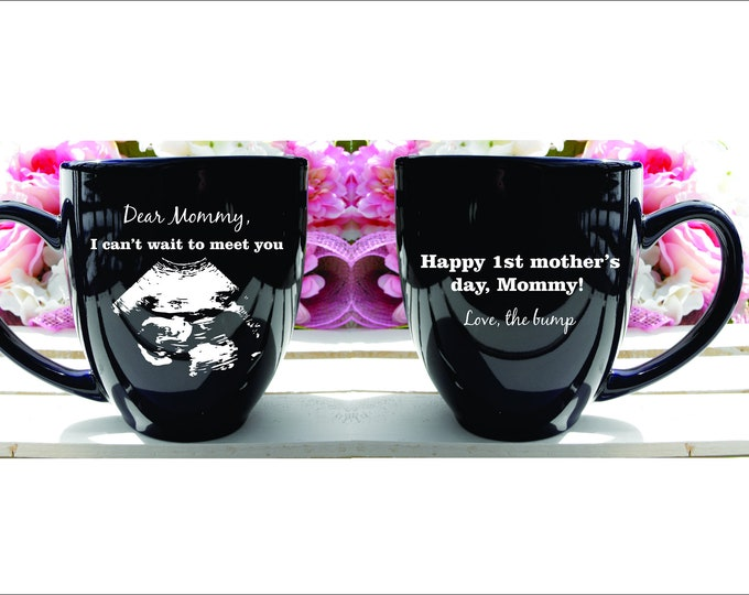 Custom Engraved Dishwasher Safe Personalized Ultrasound First Mother's Day From the Bump Mug - I cant wait to meet you mommy ultrasound
