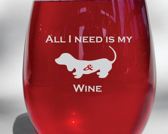 Deep Engraved Funny All I Need Is My Weiner And Wine Dishwasher Safe Wine Glass - Etched Wine Glass - Valentines Day Gift - Dachshund Glass
