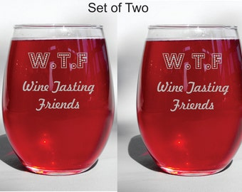Deep Engraved Set of Two WTF Wine Tasting Friends Funny Friendship Wine Glass, Whiskey Glass, Glass Coffee Mug, Champ Flute