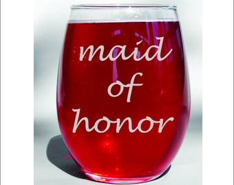 Deep Engraved Dishwasher Safe Maid of Honor Bridesmaid Wine Glass or Choice of Glass - Maid of Honor Gift - Matron of Honor Gift Glass Mug