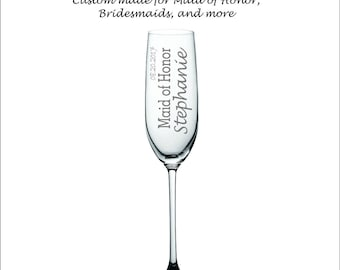 Deep Engraved Dishwasher Safe Maid of Honor, bridesmaids Personalized Champagne flutes or your choice of glass. Bridal Party Ask Gifts