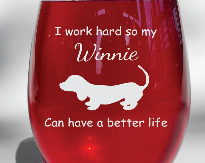 Customized Engraved Personalized I Work Hard So My Dog Can Have a Better Life - Your Dogs Name and Breed Silhouette -