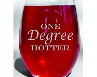 Graduation Gift, Graduation Wine Glass, University Grad Gift, Class of 2019 Gift, Hotter by One Degree