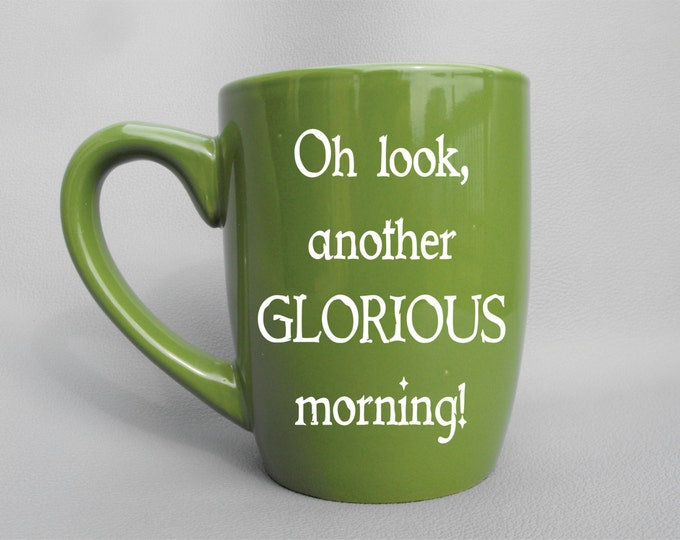 Hocus Pocus Disney Quote - Oh Look, Another GLORIOUS morning! - Sand Engraved Coffee Mug - Green, Red, Blue, Orange, or Black