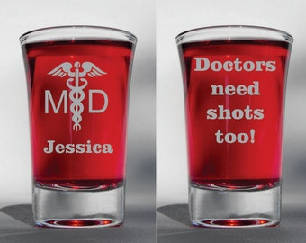 Deep Engraved Personalized Doctors Need Shots Too Etched Shot Glass
